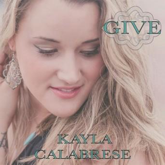 Kayla Calabrese Give